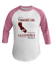 JUST A TENNESSEE GIRL IN A CALIFORNIA WORLD Baseball Tee thumbnail