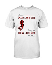 JUST A MARYLAND GIRL IN A NEW JERSEY WORLD Classic T-Shirt thumbnail