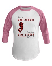 JUST A MARYLAND GIRL IN A NEW JERSEY WORLD Baseball Tee thumbnail