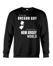JUST AN OREGON GUY IN A NEW JERSEY WORLD Crewneck Sweatshirt thumbnail