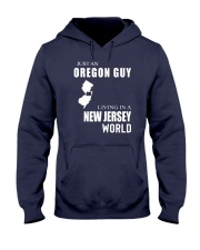 JUST AN OREGON GUY IN A NEW JERSEY WORLD Hooded Sweatshirt front