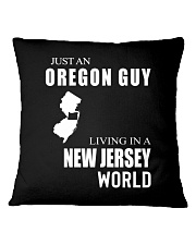 JUST AN OREGON GUY IN A NEW JERSEY WORLD Square Pillowcase thumbnail