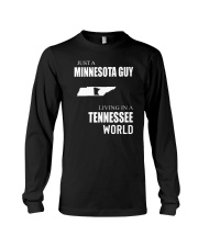 JUST A MINNESOTA GUY IN A TENNESSEE WORLD Long Sleeve Tee thumbnail