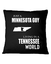JUST A MINNESOTA GUY IN A TENNESSEE WORLD Square Pillowcase thumbnail