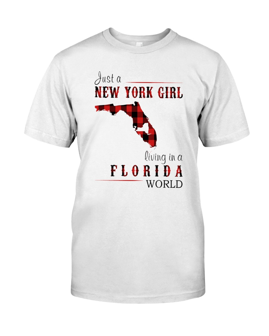 JUST A NEW YORK GIRL IN A FLORIDA WORLD Classic T-Shirt