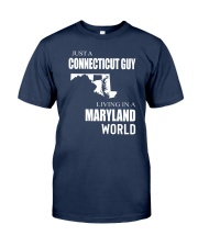 JUST A CONNECTICUT GUY IN A MARYLAND WORLD Classic T-Shirt thumbnail