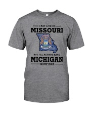 LIVE IN MISSOURI BUT I'LL HAVE MICHIGAN IN MY DNA Classic T-Shirt thumbnail