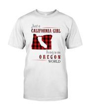 JUST A CALIFORNIA GIRL IN AN OREGON WORLD Classic T-Shirt thumbnail