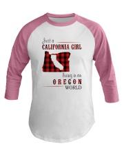 JUST A CALIFORNIA GIRL IN AN OREGON WORLD Baseball Tee thumbnail