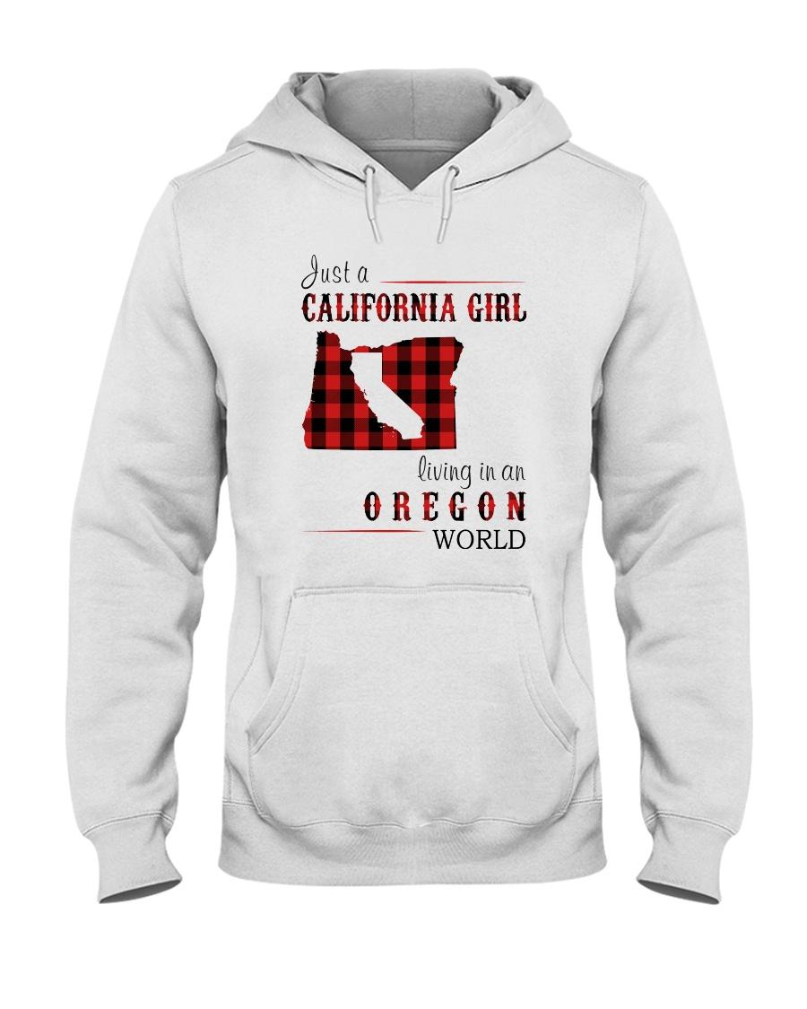 JUST A CALIFORNIA GIRL IN AN OREGON WORLD Hooded Sweatshirt