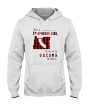 JUST A CALIFORNIA GIRL IN AN OREGON WORLD Hooded Sweatshirt front