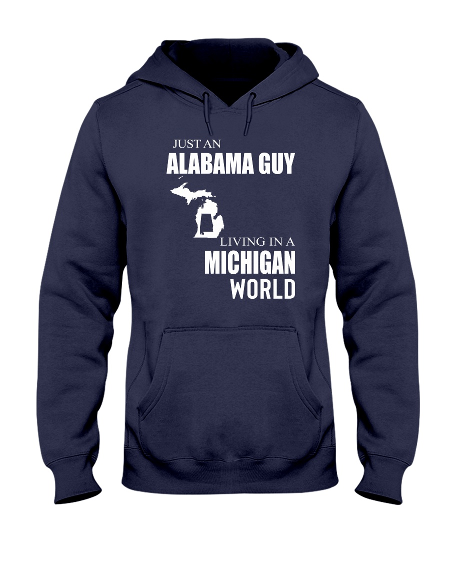 JUST AN ALABAMA GUY IN A MICHIGAN WORLD Hooded Sweatshirt