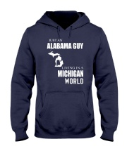 JUST AN ALABAMA GUY IN A MICHIGAN WORLD Hooded Sweatshirt front