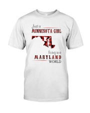 JUST A MINNESOTA GIRL IN A MARYLAND WORLD Classic T-Shirt thumbnail