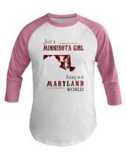 JUST A MINNESOTA GIRL IN A MARYLAND WORLD Baseball Tee thumbnail