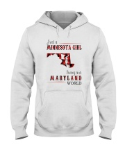 JUST A MINNESOTA GIRL IN A MARYLAND WORLD Hooded Sweatshirt front