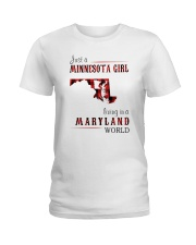 JUST A MINNESOTA GIRL IN A MARYLAND WORLD Ladies T-Shirt thumbnail
