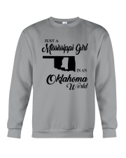 JUST A MISSISSIPPI GIRL IN AN OKLAHOMA WORLD Crewneck Sweatshirt thumbnail