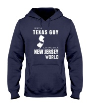JUST A TEXAS GUY IN A NEW JERSEY WORLD Hooded Sweatshirt front