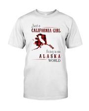 JUST A CALIFORNIA GIRL IN AN ALASKA WORLD Classic T-Shirt thumbnail