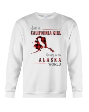 JUST A CALIFORNIA GIRL IN AN ALASKA WORLD Crewneck Sweatshirt thumbnail