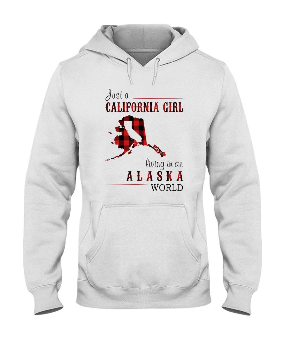 JUST A CALIFORNIA GIRL IN AN ALASKA WORLD Hooded Sweatshirt