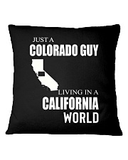 JUST A COLORADO GUY IN A CALIFORNIA WORLD Square Pillowcase thumbnail
