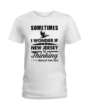 SOMETIMES I WONDER IF NEW JERSEY IS THINKING Ladies T-Shirt front