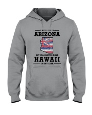 LIVE IN ARIZONA BUT I'LL HAVE HAWAII IN MY DNA Hooded Sweatshirt tile