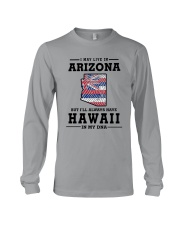 LIVE IN ARIZONA BUT I'LL HAVE HAWAII IN MY DNA Long Sleeve Tee tile