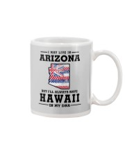 LIVE IN ARIZONA BUT I'LL HAVE HAWAII IN MY DNA Mug tile