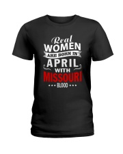 WOMEN ARE BORN IN APRIL WITH MISSOURI BLOOD Ladies T-Shirt front