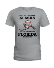 LIVE IN ALASKA BUT I'LL HAVE FLORIDA IN MY DNA Ladies T-Shirt front