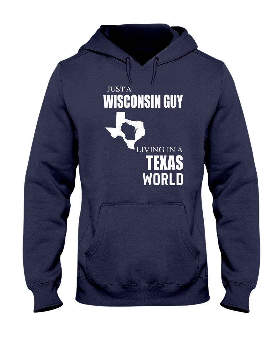 JUST A WISCONSIN GUY IN A TEXAS WORLD Hooded Sweatshirt