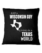 JUST A WISCONSIN GUY IN A TEXAS WORLD Square Pillowcase thumbnail