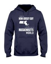 JUST A NEW JERSEY GUY IN A MASSACHUSETTS WORLD Hooded Sweatshirt front