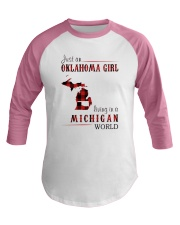 JUST AN OKLAHOMA GIRL IN A MICHIGAN WORLD Baseball Tee thumbnail