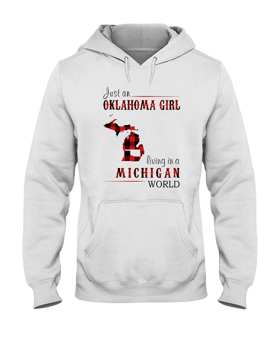 JUST AN OKLAHOMA GIRL IN A MICHIGAN WORLD Hooded Sweatshirt