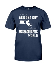 JUST AN ARIZONA GUY IN A MASSACHUSETTS WORLD Classic T-Shirt thumbnail