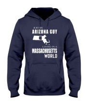 JUST AN ARIZONA GUY IN A MASSACHUSETTS WORLD Hooded Sweatshirt front