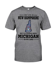 LIVE IN NEW HAMPSHIRE BUT MICHIGAN IN MY DNA Classic T-Shirt thumbnail