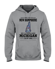 LIVE IN NEW HAMPSHIRE BUT MICHIGAN IN MY DNA Hooded Sweatshirt front