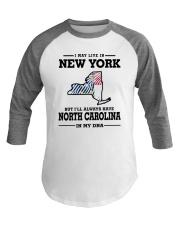 LIVE IN NEW YORK BUT NORTH CAROLINA IN MY DNA Baseball Tee thumbnail