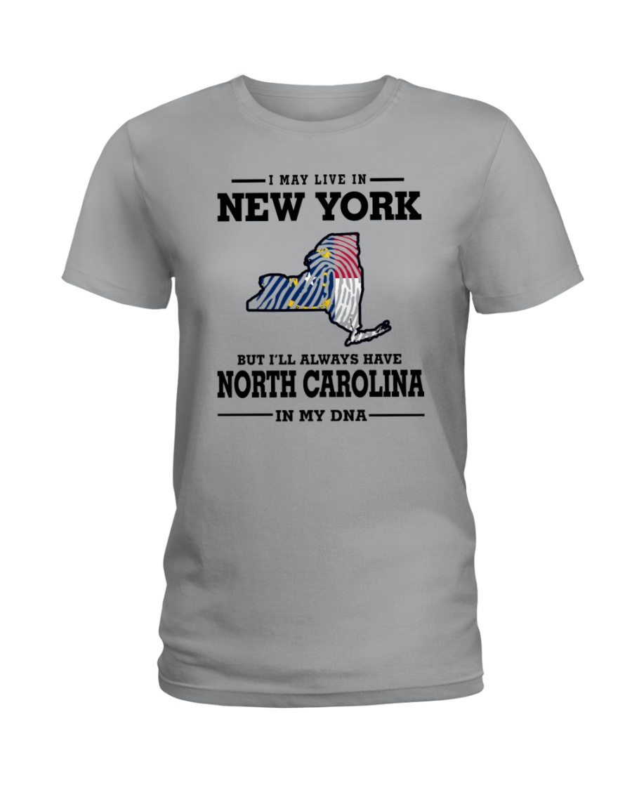 LIVE IN NEW YORK BUT NORTH CAROLINA IN MY DNA Ladies T-Shirt