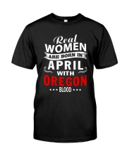 WOMEN ARE BORN IN APRIL WITH OREGON BLOOD Classic T-Shirt thumbnail