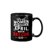 WOMEN ARE BORN IN APRIL WITH OREGON BLOOD Mug thumbnail