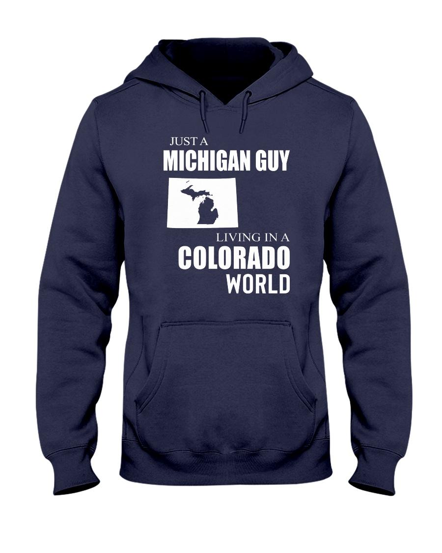 JUST A MICHIGAN GUY IN A COLORADO WORLD Hooded Sweatshirt