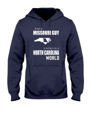 JUST A MISSOURI GUY IN A NORTH CAROLINA WORLD Hooded Sweatshirt front