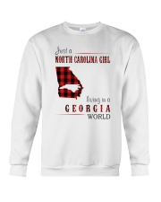 JUST A NORTH CAROLINA GIRL IN A GEORGIA WORLD Crewneck Sweatshirt thumbnail