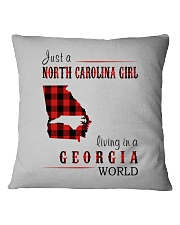 JUST A NORTH CAROLINA GIRL IN A GEORGIA WORLD Square Pillowcase thumbnail
